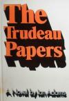 The Trudeau Papers - Ian Adams
