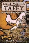 Salt Water Taffy the Seaside Adventures of Jack and Benny: A Climb Up Mt. Barnabus - Matthew Loux, Randal C. Jarrell