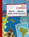 Marek - chłopiec, który miał marzenia - Marek Kamiński, Elżbieta Zubrzycka