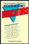 The Investor's Guide to Economic Indicators - Charles Nelson