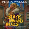 Black Orchid Blues - Persia Walker, Marti Dumas