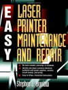Easy Laser Printer Maintenance and Repair - Stephen J. Bigelow