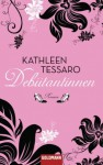 Debütantinnen Roman - Kathleen Tessaro, Elvira Willems