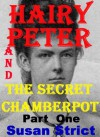 Hairy Peter and The Secret Chamberpot - Susan Strict