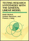 Testing Research Hypotheses with the General Linear Model - Keith McNeil, Isadore Newman, Francis J Kelly, Francis J Kelly