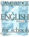 Cambridge English for Schools Workbook Four - Andrew Littlejohn, Diana Hicks