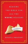 Reading the Bible for All the Wrong Reasons - Russell Pregeant