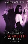 The Blackburn & Scarletti Mysteries Volume II - Karen Koehler