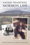 Navajo Tradition, Mormon Life: The Autobiography and Teachings of Jim Dandy - Robert S. McPherson
