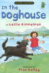 In the Doghouse: An Emma and Bo Story - Leslie Kimmelman, True Kelley