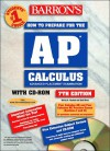 How to Prepare for the AP Calculus Advanced Placement Examination [With CDROM] - Shirley O. Hockett, David Bock