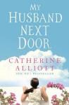My Husband Next Door - Catherine Alliott