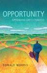 Opportunity: Optimizing Life's Chances - Donald Morris