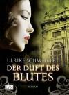 Der Duft des Blutes - Ulrike Schweikert, Rike Speemann