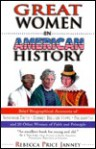 Great Women in American History: 24 Women of Faith and Principle - Rebecca Price Janney