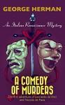 A Comedy of Murders: An Italian Renaissance Mystery (The first adventure of Leonardo da Vinci and Niccolo da Pavia Book 1) - George Herman, Kit Seaton
