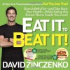 Eat It to Beat It!: Banish Belly Fat-and Take Back Your Health-While Eating the Brand-Name Foods You Love! - David Zinczenko