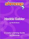 Hedda Gabler: Shmoop Learning Guide - Shmoop