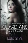 Guardians: The Girl (Volume 1) - Lola StVil