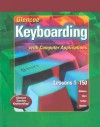 Glencoe Keyboarding with Computer Applications: Lessons 1-150 [With Keyboarding Student Manual] - Jack E. Johnson, Judith Chiri-Mulkey, Delores Sykes Cotton