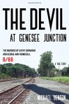 The Devil at Genesee Junction: The Murders of Kathy Bernhard and George-Ann Formicola, 6/66 - Michael Benson