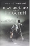 Il guardiano degli innocenti (The Witcher, #1) - Raffaella Belletti, Andrzej Sapkowski