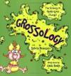 Grossology - Sylvia Branzei, Jack Keely