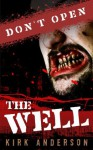 Don't Open The Well - Kirk Anderson