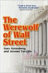 The Werewolf of Wall Street - Gary Greenberg, Jerome Tuccille