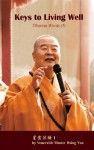 Keys to Living Well: Dharma Words I (Keys to Living Well) - Xingyun, Xingyun