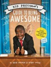 Kid President's Guide to Being Awesome - Robby Novak, Brad Montague