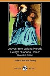 Leaves from Juliana Horatia Ewing's Canada Home (Illustrated Edition) (Dodo Press) - Juliana Horatia Ewing