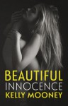 Beautiful Innocence - Kelly Mooney