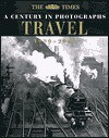 Travel: A Century in Photographs: 1900-2000 - Ian Harrison
