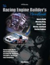 Racing Engine Builder's Handbookhp1492: How to Build Winning Drag, Circle Track, Marine and Road Racingengines - Tom Monroe