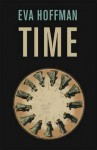 Time. Eva Hoffman - Eva Hoffman