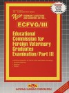 Educational Commission for Foreign Veterinary Graduates Examination, Part III: Intensive Preparation for Part III of the Examination Including Physical Diagnosis, Medicine, Surgery - National Learning Corporation