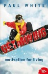 Get Moving: Motivation for Christian Living - Paul White