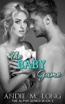 The Baby Game - Andie M. Long