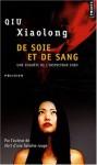 De soie et de sang - Qiu Xiaolong, Fanchita Gonzalez Batlle