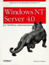 Windows NT Server 4.0 for NetWare Administrators - Robert Bruce Thompson
