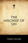 The Mischief of Sin - Thomas Watson