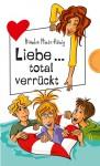 Liebe ... total verrückt - Bianka Minte-König