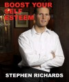 Boost Your Self Esteem - Stephen Richards