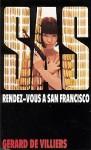 Rendez-vous à San Francisco - Gérard de Villiers