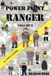 Power Point Ranger Volume 1 - John Holmes, M. Stefan Strozier, Kyle Torke