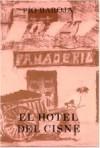 El Hotel del Cisne - Pío Baroja