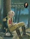 The Alexander Hamilton You Never Knew - James Lincoln Collier, Greg Copeland
