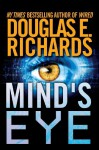 By Douglas E. Richards Mind's Eye (First) [Paperback] - Douglas E. Richards