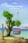 A strange package from Mexico - Vincense Lelieveld, Kees Thijn, Grace Bos, Joyce Zimmerman